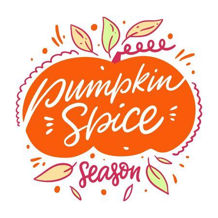 Pumpkin spice season. Hand drawn vector autumn lettering phrase. Isolated on white background. Cartoon style.