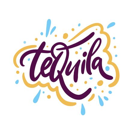 Tequila sign. Hand drawn vector lettering phrase. Cartoon style. Isolated on white background.
