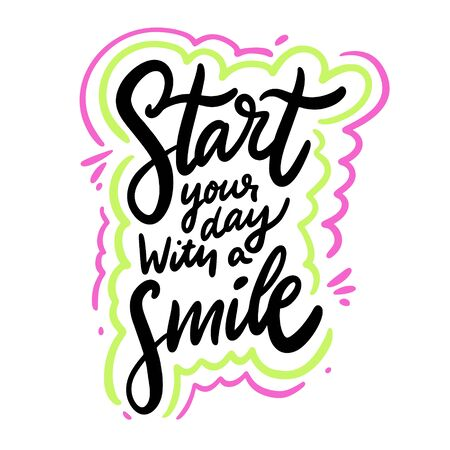 Start your day with a smile. Hand drawn vector lettering phrase. Cartoon style.