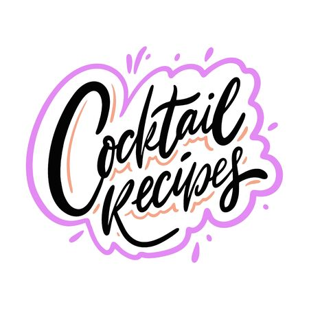 Cocktail Recipes. Hand drawn vector lettering phrase. Cartoon style.