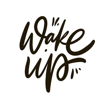 Wake Up. Hand drawn vector lettering phrase. Cartoon style. Ilustrace