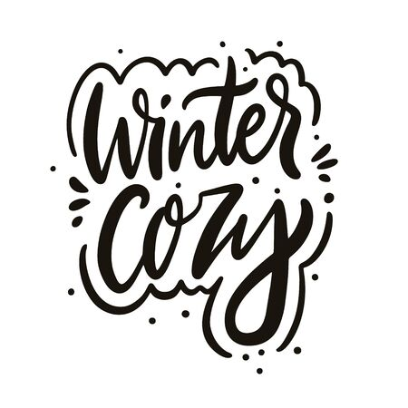 Winter cozy. Hand drawn vector lettering phrase. Cartoon style. Isolated on white background.