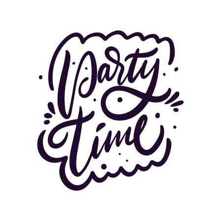 Party Time sign. Hand drawn vector lettering phrase. Cartoon style. Isolated on white background.