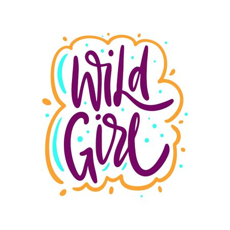 Wild Girl. Hand drawn vector lettering phrase. Cartoon style.