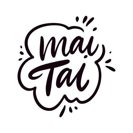 Mai Tai sign name cocktail. Hand drawn vector lettering phrase. Cartoon style.