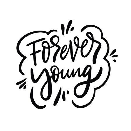 Für immer junges Zeichen. Handgezeichnete Vektor-Schriftzug-Phrase. Cartoon-Stil.