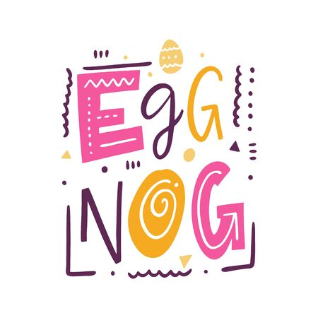 Winter cocktail Egg Nog sign hand drawn vector lettering. Isolated on white background.