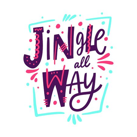 Jingle all way. Winter Holiday Hand drawn vector lettering phrase.