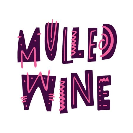 Mulled wine sign hand drawn vector lettering. Scandinavian typography. Cartoon style.