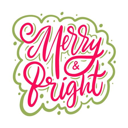 Merry and bright sign hand drawn vector lettering. Calligraphy Christmas holiday card. Isolated on white background.