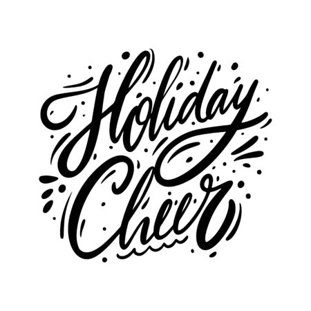 Holiday Cheer. Christmas holiday sign. Hand drawn vector lettering. Black ink. Isolated on white background.