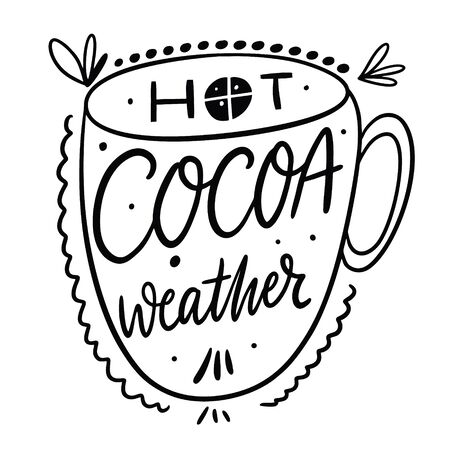 Hot Cocoa weather. Hand drawn vector lettering. Black ink. Isolated on white background.