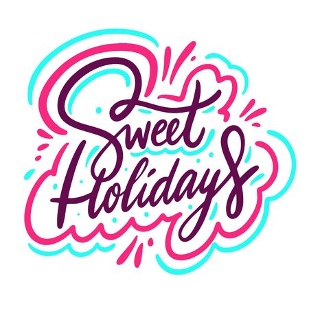 Sweet Holiday calligraphy sign. Colorful Hand drawn vector illustration. Иллюстрация