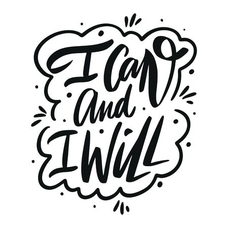 I can and i will. Motivation modern calligraphy phrase. Hand drawn vector lettering. Black ink. Ilustração