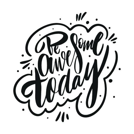 Be Awesome Today. Motivation modern calligraphy phrase. Hand drawn vector lettering. Vector Illustratie