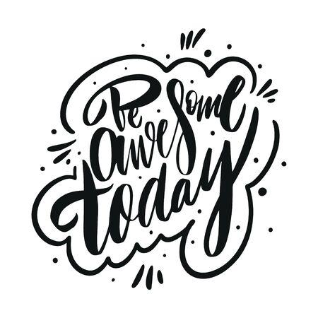 Wees vandaag geweldig. Motivatie moderne kalligrafie zin. Hand getekende vector belettering. Vector Illustratie