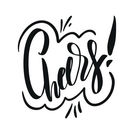 Cheers. Motivation modern calligraphy phrase. Hand drawn vector lettering. Black ink.