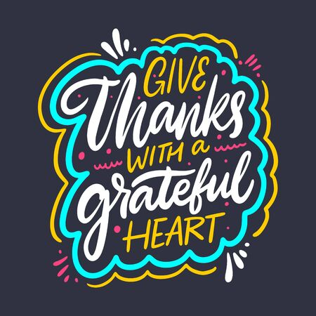 Give thanks with a grateful heart. Hand drawn vector lettering. Isolated on black background. 向量圖像