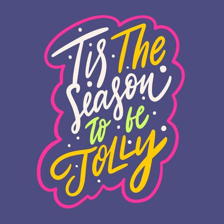 Tis the season to be jolly. Hand drawn vector lettering phrase. Cartoon style. 일러스트