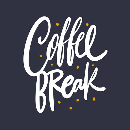 Coffee Break. Hand drawn vector lettering phrase. Isolated on black background.