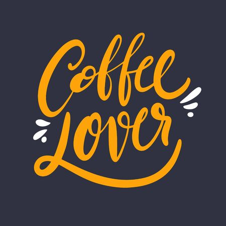 Coffee Lover. Hand drawn vector lettering phrase. Isolated on black background. Иллюстрация
