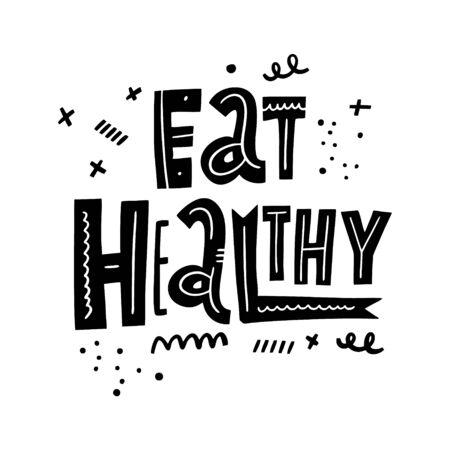 Eat Healthy. Motivation lettering phrase. Hand drawn vector illustration. Scandinavian typography.