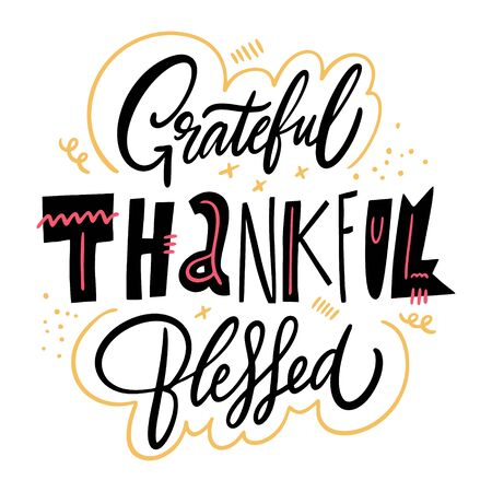 Grateful Thankful Blessed. Motivation lettering phrase. Hand drawn vector illustration. Scandinavian typography.