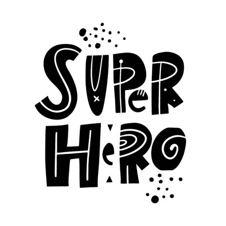 Super Hero. Black ink. Motivation lettering phrase. Hand drawn vector illustration. Scandinavian typography. Isolated on white background. Imagens - 134583433