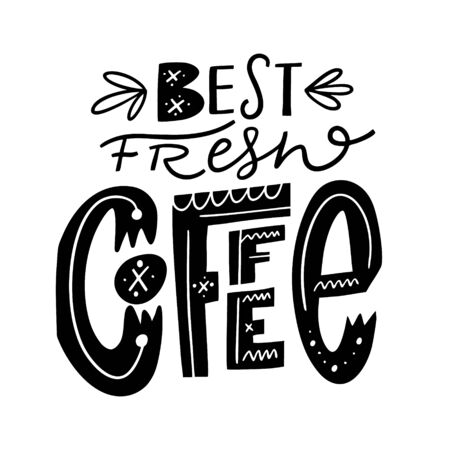 Best Fresh Coffee Phrase. Hand drawn vector illustration. Black ink. Scandinavian typography lettering. Illustration
