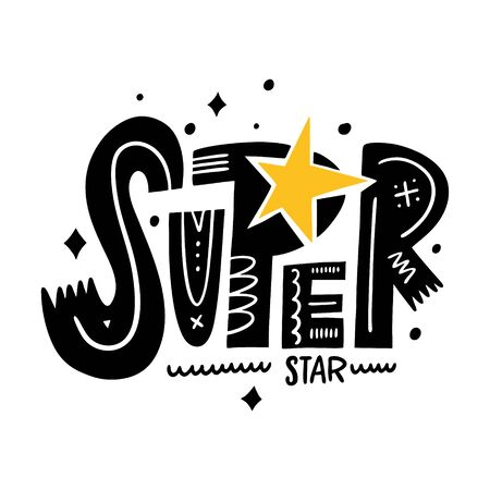 Super star Phrase. Hand drawn vector illustration. Black ink. Scandinavian typography lettering.