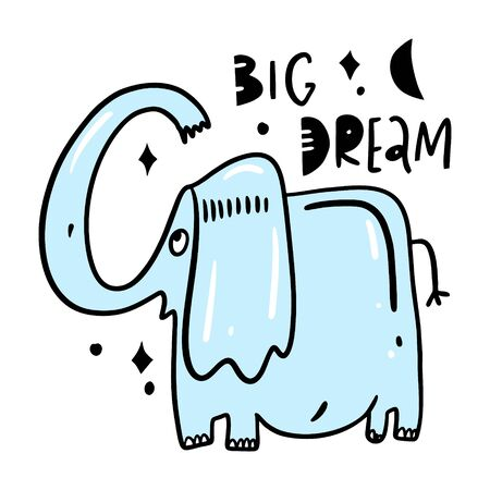 Elephant in cartoon style and big dream lettering. Hand drawn vector illustration. Black ink.