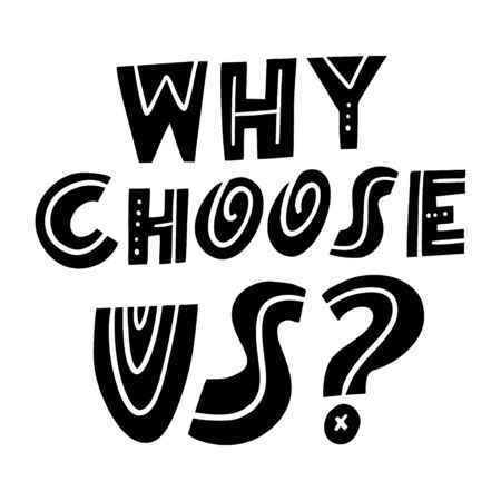 Why Choose Us question Hand drawn vector illustration. Scandinavian typography lettering.
