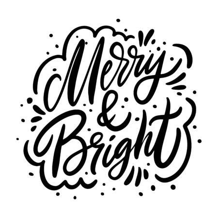 Meery And Bright phrase. Holiday Modern calligraphy. Black ink. Hand drawn vector illustration. Isolated on white background. 일러스트