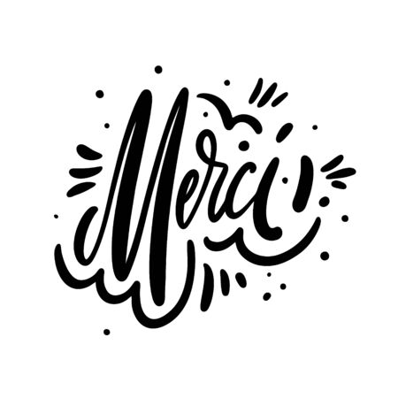 Merci word. Motivation calligraphy phrase. Black ink lettering. Hand drawn vector illustration. Isolated on white background.