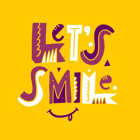 Let's Smile phrase. Motivation lettering. Hand drawn vector illustration. Isolated on yellow background.
