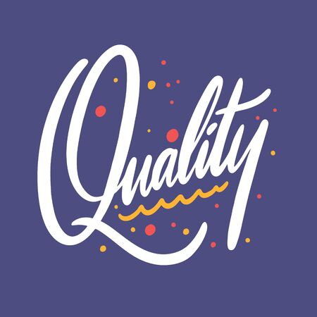 Quality word. Motivation lettering. Hand drawn vector illustration.