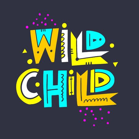 Wild Child Phrase. Motivation lettering. Hand drawn vector illustration. Isolated on black background. Illustration