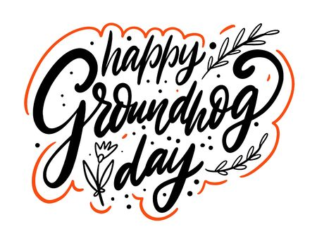 Happy Groundhog Day. Modern calligraphy. Vector illustration. Black and red ink. Isolated on white background. Illustration