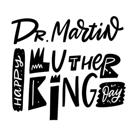 Happy Martin Luther King day. Vector illustration. Scandinavian typography. Isolated on white background.