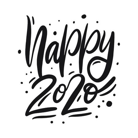 Happy 2020 lettering phrase. Black ink. Vector illustration. Isolated on white background. Design for banner, poster, card, t-shirt, bag and web.