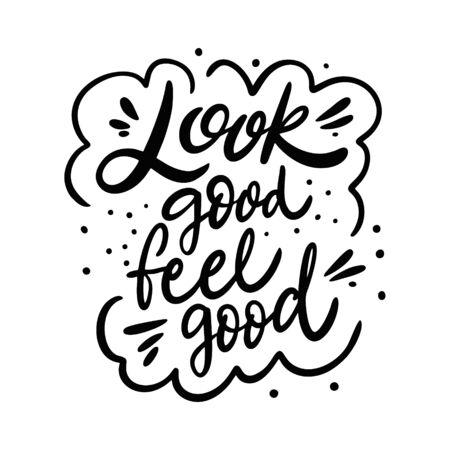 Look Good Feel Good Expression de lettrage. Encre noire. Illustration vectorielle. Isolé sur fond blanc. Conception pour bannière, affiche et web.