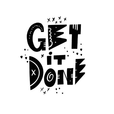 Get it done lettering phrase. Modern typography. Black ink. Vector illustration. Isolated on white background.