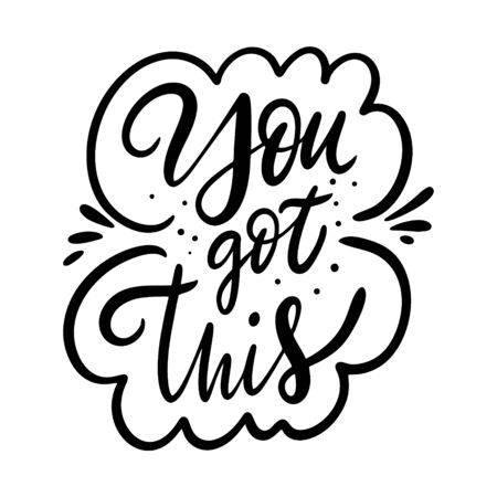 You Got This lettering phrase. Modern typography. Black ink. Vector illustration. Isolated on white background.