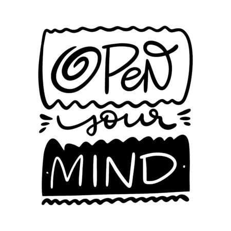 Open Your Mind lettering phrase. Modern typography. Black ink. Vector illustration. Isolated on white background.