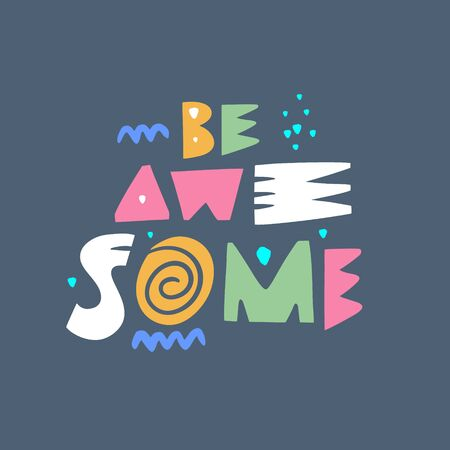 Be Awesome. Lettering phrase. Modern typography. Black ink. Vector illustration. Isolated on blue background. Archivio Fotografico - 140217190