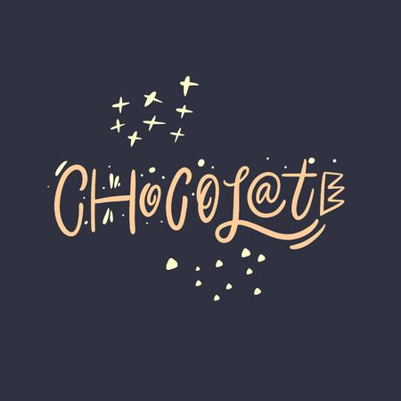 Chocolate sign. Hand drawn lettering word. Vector illustration. Isolated on black background.