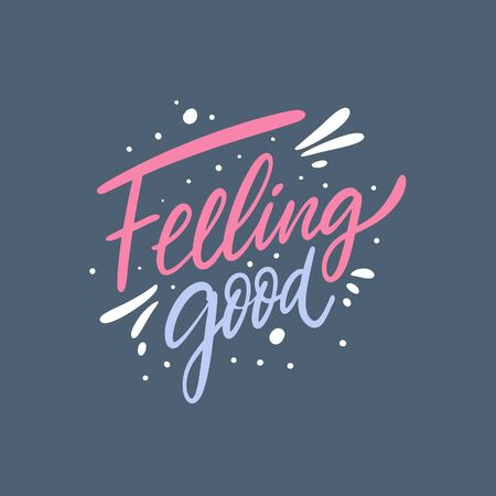Feeling Good lettering colorful phrase. Vector illustration. Isolated on blue background.