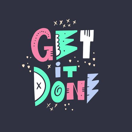Get it done lettering phrase. Modern colorful typography. Vector illustration. Isolated on black background. Stock Illustratie