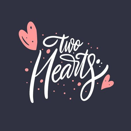 Two Hearts hand drawn vector modern lettering phrase. Isolated on black background.