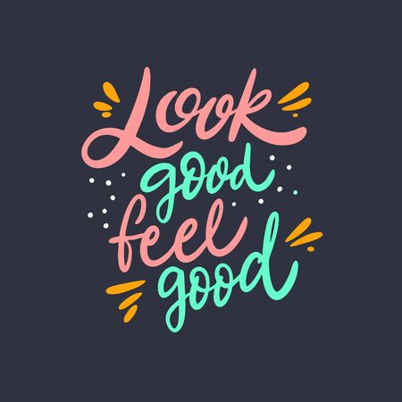 Look Good Feel Good Lettering phrase. Vector illustration. Isolated on black background. Design for banner, poster and web.